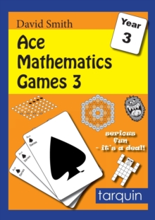 Ace Mathematics Games 3: 13 Exciting Activities to Engage Ages 7-8 : 3, Paperback Book