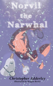 Norvil the Narwhal, Paperback Book