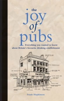 The Joy of Pubs : Everything you wanted to know about Britain's favourite drinking establishment, Hardback Book