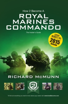 How 2 Become a Royal Marines Commando : The Insiders Guide, Paperback / softback Book