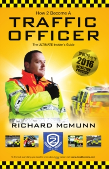 How to Become a Traffic Officer : The Insider's Guide, Paperback Book