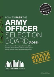 Army Officer Selection Board (AOSB) - How to Pass the Army Officer Selection Process Including Interview Questions, Planning Exercises and Scoring Criteria, Paperback Book