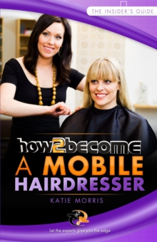 How to Become a Mobile Hairdresser, Paperback / softback Book