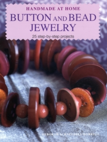 Button and Bead Jewelry : 25 Step-by-Step Projects, Paperback Book