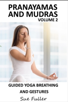 Pranayamas & Mudras - Yoga 2 Hear : More Breathing Exercises and Hand Gestures for Wellbeing v. 2, eAudiobook MP3 eaudioBook