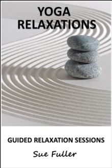 Yoga Relaxations - Yoga 2 Hear : 3 X 25 Minute Relaxtion Sessions, eAudiobook MP3 eaudioBook