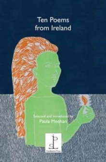 Ten Ten Poems from Ireland : Selected and Introduced by Paula Meehan, Paperback / softback Book