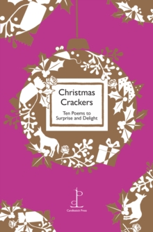Christmas Crackers : Ten Poems to Surprise and Delight, Paperback Book