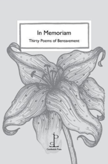In Memoriam : Thirty Poems of Bereavement, Paperback / softback Book
