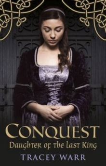 Conquest : Daughter of the Last King Book 1, Paperback / softback Book
