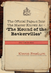 The Official Papers into the Matter Known as - The Hound of the Baskervilles (DCC/1435/89 Refers), Paperback / softback Book