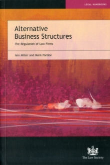 Alternative Business Structures : The Regulation of Law Firms, Paperback Book