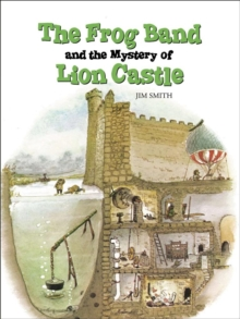 The Frog Band and the Mystery of Lion Castle, Paperback Book