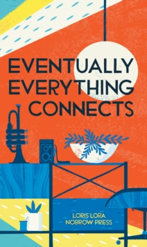 Eventually everything connects, Hardback Book