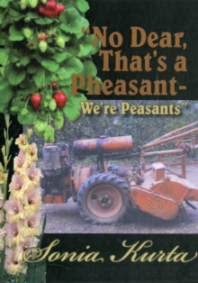 No Dear, That's a Pheasant - We're Peasants, Paperback / softback Book
