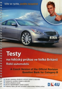 A Czech Version of the Official Revision Question Bank for Category B : Testy Na Ridicsky Prukaz Ve Velke Britanii - Ridici Automobilu, Spiral bound Book