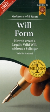Will Form Pack : How to Create a Legally Valid Will, without a Solicitor in Scotland, Mixed media product Book