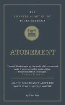 The Connell Short Guide to Ian Mcewan's Atonement, Paperback Book