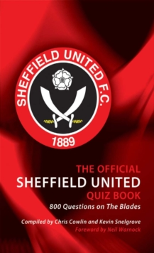 The Official Sheffield United Quiz Book : 800 Questions on The Blades, PDF eBook