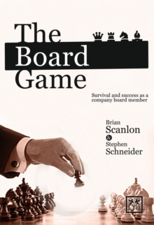 The Board Game : Survival and Success as a Company Board Member, Hardback Book