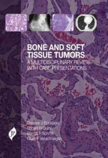 Bone and Soft Tissue Tumors : A Multidisciplinary Review with Case Presentations, Hardback Book