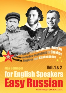 Easy Russian for English Speakers : Learn to Speak and Understand Russian; from Everyday Essentials to Chekhov, Pushkin, Gagarin and Shakespeare v. 1 & 2, eAudiobook MP3 eaudioBook