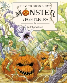 How To Grow And Eat Monster Vegetables, Hardback Book