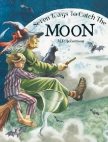 Seven Ways To Catch The Moon, Paperback / softback Book