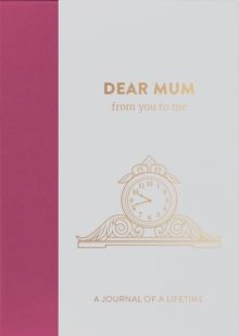 Dear Mum, from you to me : Timeless Edition, Hardback Book