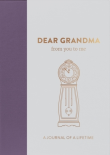 Dear Grandma, from you to me : Timeless Edition, Hardback Book
