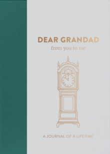 Dear Grandad, from you to me : Timeless Edition, Hardback Book