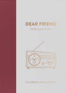 Dear Friend, from you to me : Timeless Edition, Hardback Book
