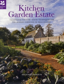 Kitchen Garden Estate : Traditional country-house techniques for the modern gardener or smallholder, Hardback Book