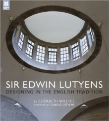 Sir Edwin Lutyens : Designing in the English Tradition, Hardback Book