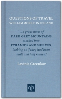 William Morris in Iceland: Questions of Travel, Hardback Book