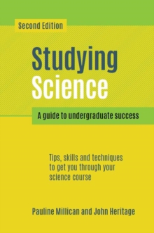 Studying Science, second edition : A Guide to Undergraduate Success, Paperback Book