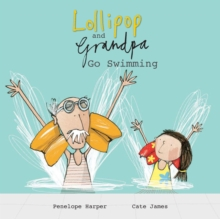 Lollipop and Grandpa Go Swimming, Paperback Book
