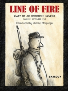 Line of Fire : Diary of an Unknown Soldier August - September 1914, Paperback Book