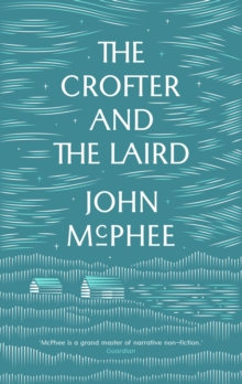 The Crofter and the Laird : Life on an Hebridean Island, Paperback Book