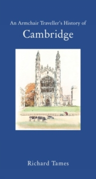 An Armchair Traveller's History of Cambridge, Hardback Book
