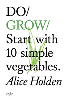 Do Grow : Start with 10 Simple Vegetables, Paperback Book