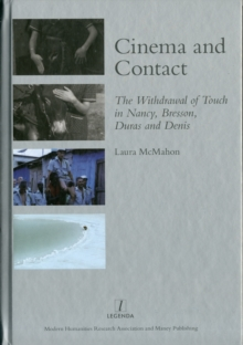 Cinema and Contact : The Withdrawal of Touch in Nancy, Bresson, Duras and Denis, Hardback Book