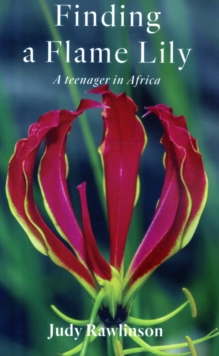 Finding a Flame Lily : A Teenager in Africa, Paperback / softback Book