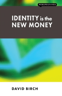 Identity is the New Money, Paperback Book