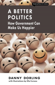 A Better Politics : How Government Can Make Us Happier, Paperback Book