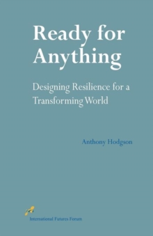 Ready for Anything : Designing Resilience for a Transforming World, Paperback Book