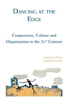 Dancing at the Edge : Competence, Culture and Organization in the 21st Century, Paperback / softback Book