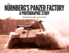 Nurnberg's Panzer Factory : A Photographic Study, Hardback Book
