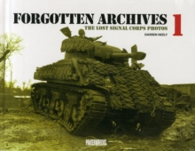 Forgotten Archives: The Lost Signal Corps Photos : 1, Hardback Book