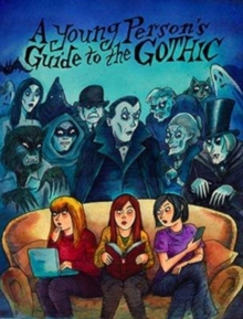 A Young Person's Guide to the Gothic, Hardback Book